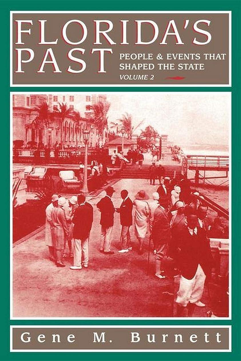 意志ところで殉教者Florida's Past, Vol 2: People and Events That Shaped the State (English Edition)