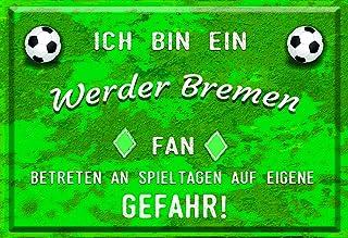 Mediarte Deko Blechschild Ich Bin EIN Werder Bremen Fan SV Werder Bremen Geschenk Männer Fussball Fanartikel Fußball Schild