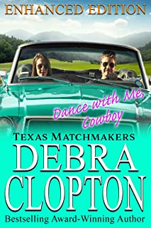 DANCE WITH ME, COWBOY: Enhanced Edition (Texas Matchmakers Book 13)