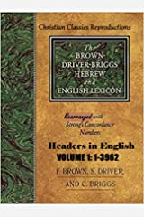 Strong Exhaustive Concordance with Brown, Driver & Briggs Lexicon Combined: Volume 1 Strong number 1-3962 Kindle Edition