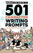 501 Character Prompts: Writing Prompts to Help Bring Your Characters to Life, with Better Results than Dr. Frankenstein (Guaranteed) (You Can Write It Book 2)