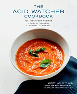 The Acid Watcher Cookbook: 100+ Delicious Recipes to Prevent and Heal Acid Reflux Disease