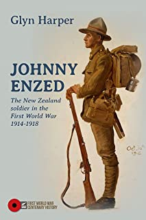 Johnny Enzed: The New Zealand Soldier in the First World War 1914–1918