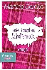 Liebe kommt im Schottenrock: Portobello Girls (German Edition) Format Kindle