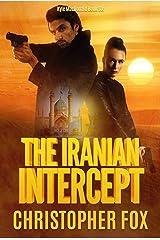 The Iranian Intercept (Kyle MacDonald Book 6) Kindle Edition