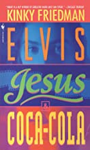 Elvis, Jesus and Coca-Cola: A Novel (Kinky Friedman Novels (Paperback))
