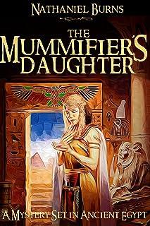 The Mummifier´s Daughter - A Novel in Ancient Egypt (The Mummifiers Daughter Series