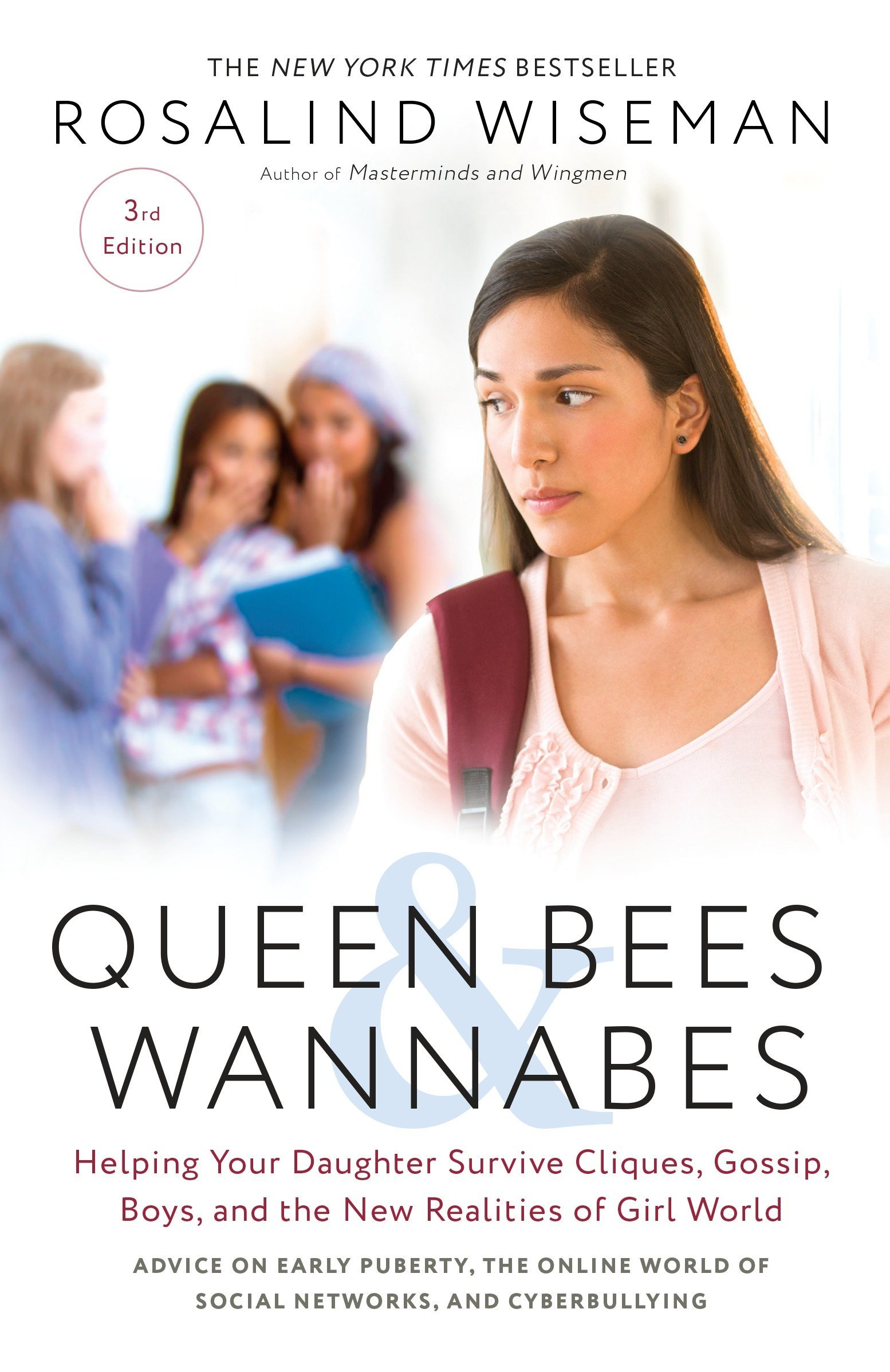 Queen Bees And Wannabes, 3rd Edition: Helping Your Daughter Survive Cliques, Gossip, Boys, And The New Realities Of Girl W...