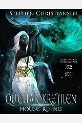 Qu'ellar Kre'jilen : House Rising (Orbbelgguren Book 5) Kindle Edition