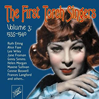 The First Torch Singers, Vol. 3: 1935 - 1940
