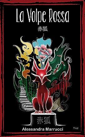 La Volpe Rossa: 赤狐 (Briciole di Giappone Vol. 2)