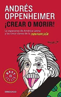 Crear O Morir: La Esperanza de Latinoamérica Y Las Cinco Cl