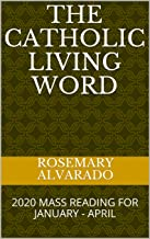THE CATHOLIC LIVING WORD: 2020 MASS READING FOR JANUARY - APRIL