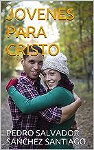 JOVENES PARA CRISTO (Spanish Edition)