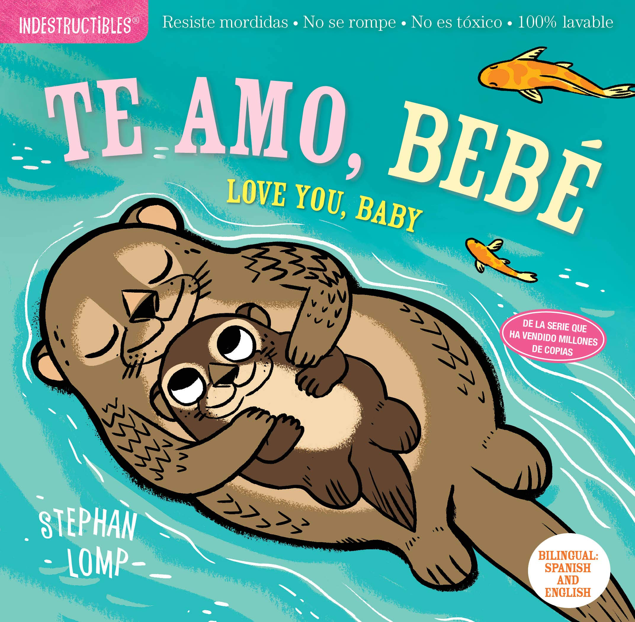 Indestructibles: Te amo, bebé / Love You, Baby: Chew Proof · Rip Proof · Nontoxic · 100% Washable (Book for Babies, Newborn Books, Safe to Chew) (Spanish and English Edition)