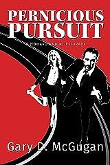 Pernicious Pursuit: A Howard Knight Escapade Kindle Edition