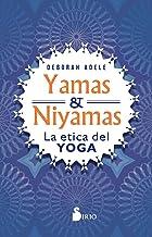 Yamas Y Niyamas: La ética del yoga/ Exploring Yoga's Ethical Practice