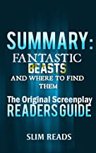 Summary: Fantastic Beasts and Where to Find Them: The Original Screenplay Readers Guide & Textbook Summary