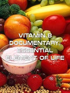Vitamin B Documentary - Essential Element of Life