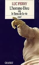 L'homme-Dieu ou le sens de la vie (Littérature) (French Edition)