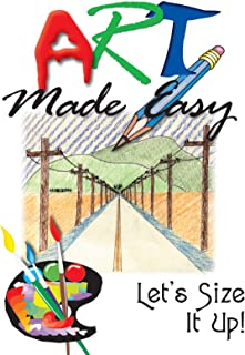 Art Made Easy Let's Size It Up!