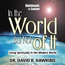In the World, but Not of It: Living Spiritually in the Modern World