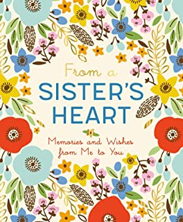 From a Sister's Heart: Memories and Wishes from Me to You