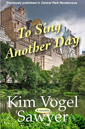 To Sing Another Day: Inspirational novel previously released in Central Park Rendezvous (English Edition)