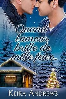 Quand l'amour brille de mille feux…: Romance MM (French Edition)