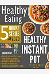 HEALTHY EATING: Healthy Instant Pot Recipes for Weight Loss, Healthy Eating and Healthy Cooking! 2020 (Instant pot healthy, healthy cooking, one pot cookbook, paleo lifestyle, Mediterranean) Kindle Edition