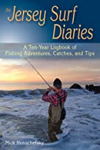 The Jersey Surf Diaries: A Ten-Year Logbook of Fishing Adventures, Catches, and Tips