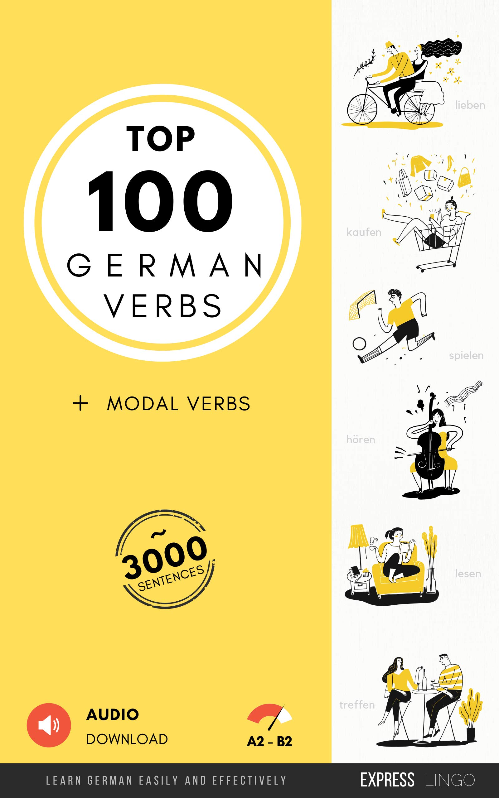Top 100 German Verbs - Learn German Easily And Effectively: Top 100 Deutsche Verben Und Modalverben - Deutsche Edition (Ge...