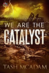 We are the Catalyst (The Psionics Book 2) Kindle Edition