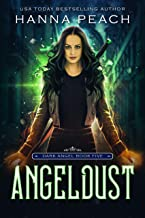 Angeldust: A New Adult Urban Fantasy (Dark Angel Saga Book 5)