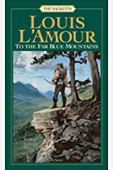 To the Far Blue Mountains (Sacketts Book 2) Kindle Edition