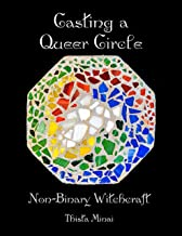 Casting a Queer Circle: Non-binary Witchcraft