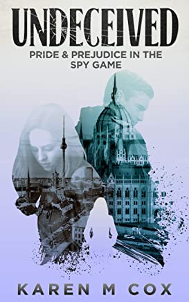 Undeceived: Pride and Prejudice in the Spy Game (English Edition)