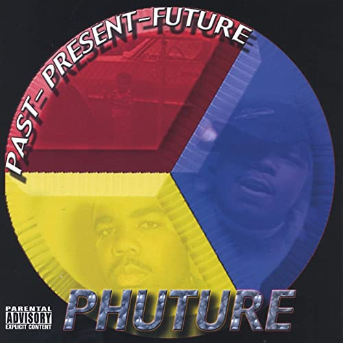 Past, Present, Future [Explicit] by Phuture on Amazon