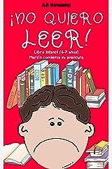 ¡No quiero leer!: Libro infantil (6 - 7 años). Martín comienza su aventura (Spanish Edition) Kindle Edition