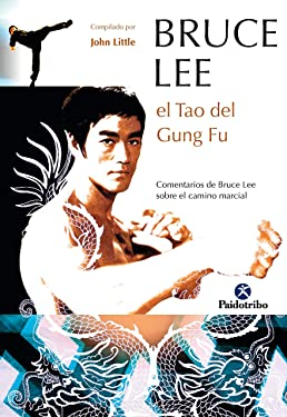 Bruce Lee: El tao del Gung Fu (Karate) (Spanish Edition)