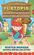 Welcome to Furtopia: An Unofficial Novel for Fans of Animal Crossing (1) (Island Adventures)