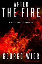 After The Fire (The Bill Travis Mysteries Book 9)