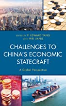 Challenges to China's Economic Statecraft: A Global Perspective (Challenges Facing Chinese Political Development)