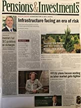 Pensions & Investments Magazine June 10, 2019 | Infrastructure Facing an Era of Risk