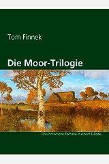 Die Moor-Trilogie: Drei historische Romane in einem E-Book Kindle Ausgabe