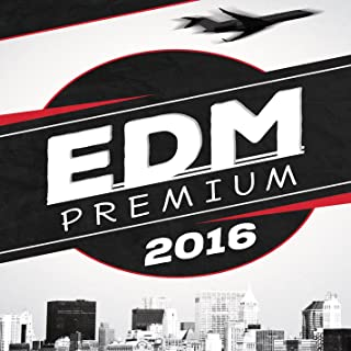 EDM Premium 2016 (Top Chart Electronic Dance Music Tracks Of The Year, Best of Electro House, Dance & Club Trance Music)