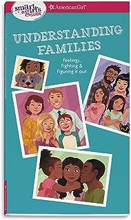 Smart Girl's Guide: Understanding Families: Feelings, Fighting, & Figuring It Out (Smart Girl's Guides)