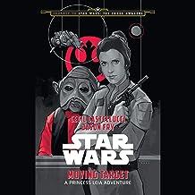 Star Wars: Moving Target: A Princess Leia Adventure