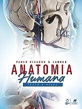 Anatomia Humana - Texto e Atlas