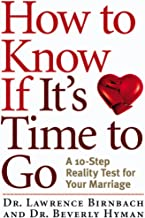 How to Know If It's Time to Go: A 10-Step Reality Test for Your Marriage